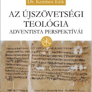 Megjelent: Dr. Kormos Erik: Az újszövetségi teológia adventista perspektívái című könyve